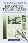 The Complete Book of Drawing Techniques : A Professional Guide For The Artist - eBook