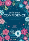 Build Your Confidence : Use mindfulness and meditation to boost self-esteem - eBook