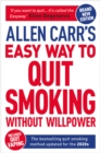 Allen Carr's Easy Way to Quit Smoking Without Willpower - Includes Quit Vaping : The Best-selling Quit Smoking Method Updated for the 2020s - Book