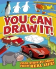 You Can Draw It! : Cool Stuff To Draw From Real Life! - eBook