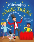Miraculous Magic Tricks : Packed with dozens of dazzling tricks to learn in simple steps