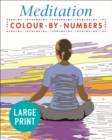 Large Print Meditation Colour by Numbers : Easy to Read - Book