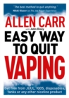 Allen Carr's Easy Way to Quit Vaping : Get Free from JUUL, IQOS, Disposables, Tanks or any other Nicotine Product - eBook