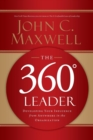 The 360 Degree Leader : Developing Your Influence from Anywhere in the Organization - Book