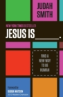 Jesus Is : Find a New Way to Be Human - Book
