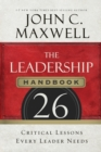 The Leadership Handbook : 26 Critical Lessons Every Leader Needs - Book