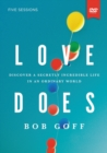 Love Does Video Study : Discover a Secretly Incredible Life in an Ordinary World - Book