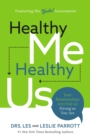 Healthy Me, Healthy Us : Your Relationships Are Only as Strong as You Are - Book