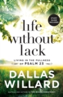 Life Without Lack : Living in the Fullness of Psalm 23 - Book