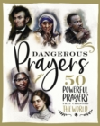 Dangerous Prayers : 50 Powerful Prayers That Changed the World - Book