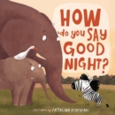 How Do You Say Good Night? - Book