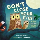 Don't Close Your Eyes : A Silly Bedtime Story - Book