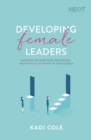 Developing Female Leaders : Navigate the Minefields and Release the Potential of Women in Your Church - Book