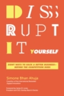 Disrupt-It-Yourself : Eight Ways To Hack A Better Business - Before The Competition Does - Book