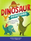 Dinosaur Devotions : 75 Dino Discoveries, Bible Truths, Fun Facts, and More! - eBook