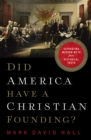 Did America Have a Christian Founding? : Separating Modern Myth from Historical Truth - Book