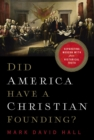 Did America Have a Christian Founding? : Separating Modern Myth from Historical Truth - eBook