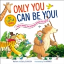 Only You Can Be You for Little Ones : What Makes You Different Makes You Great - Book