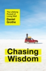 Chasing Wisdom : The Lifelong Pursuit of Living Well - Book