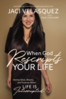 When God Rescripts Your Life : Seeing Value, Beauty, and Purpose When Life Is Interrupted - Book