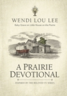 A Prairie Devotional : Inspired by the Beloved TV Series - Book