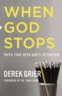 When God Stops : Faith that Gets God's Attention - Book