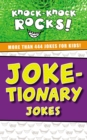 Joke-tionary Jokes : More Than 444 Jokes for Kids - Book