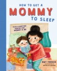 How to Get a Mommy to Sleep - Book