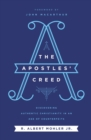 The Apostles' Creed : Discovering Authentic Christianity in an Age of Counterfeits - Book