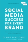 Social Media Success for Every Brand : The Five StoryBrand Pillars That Turn Posts Into Profits - Book