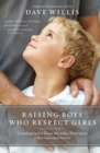Raising Boys Who Respect Girls : Upending Locker Room Mentality, Blind Spots, and Unintended Sexism - Book