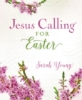 Jesus Calling for Easter, padded hardcover, with full Scriptures - Book