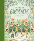 We Are the Gardeners - eBook