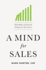 A Mind for Sales : Daily Habits and Practical Strategies for Sales Success - Book