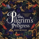 The Pilgrim's Progress : An Illustrated Christian Classic - eBook
