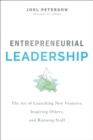 Entrepreneurial Leadership : The Art of Launching New Ventures, Inspiring Others, and Running Stuff - Book