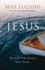 Jesus : The God Who Knows Your Name - Book