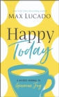 Happy Today : A Guided Journal to Genuine Joy - Book