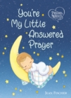 Precious Moments: You're My Little Answered Prayer - Book