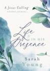 Life in His Presence : A Jesus Calling Guided Journal - Book