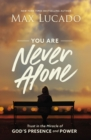 You Are Never Alone : Trust in the Miracle of God's Presence and Power - Book