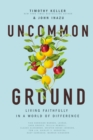 Uncommon Ground : Living Faithfully in a World of Difference - eBook