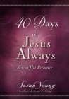 40 Days of Jesus Always : Joy in His Presence - eBook