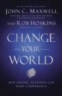 Change Your World : How Anyone, Anywhere Can Make A Difference - eBook