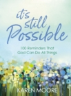 It's Still Possible : 100 Reminders That God Can Do All Things - eBook