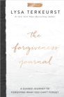The Forgiveness Journal : A Guided Journey To Forgiving What You Can't Forget - Book