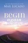 Begin Again : Your Hope and Renewal Start Today - Book