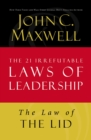 The Law of the Lid : Lesson 1 from The 21 Irrefutable Laws of Leadership - eBook