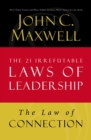 Law of Connection : Lesson 10 from The 21 Irrefutable Laws of Leadership - eBook