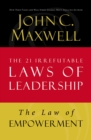 The Law of Empowerment : Lesson 12 from The 21 Irrefutable Laws of Leadership - eBook